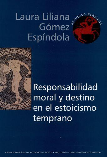 Responsabilidad Moral Y Destino En El Estoicismo Temprano