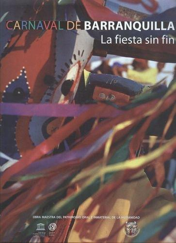 Carnaval De Barranquilla La Fiesta Sin Fin