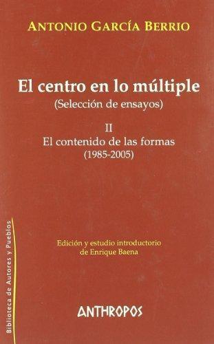 Centro En Lo Multiple Ii. El Contenido De Las Formas (1985-2005), El