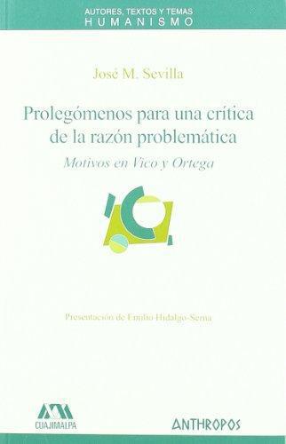 Prolegomenos Para Una Critica De La Razon Problematica. Motivos En Vico Y Ortega