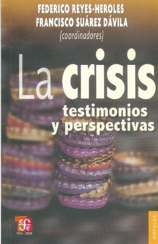 Crisis:, La. Testimonios y perspectivas