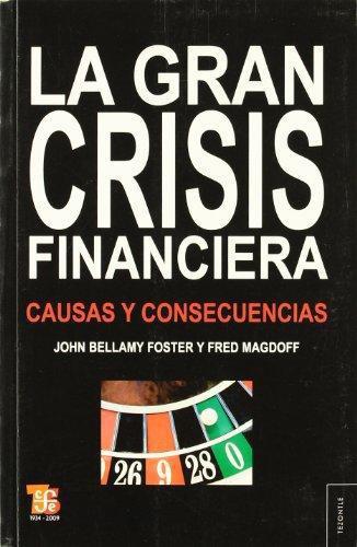 Gran crisis financiera, La. Causas y consecuencias
