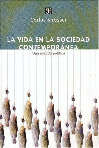 Vida en la sociedad contemporánea, La. Una mirada política
