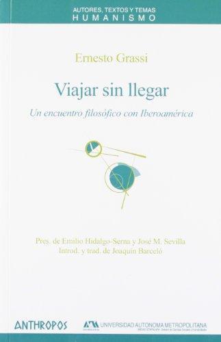 Viajar Sin Llegar. Un Encuentro Filosofico Con Iberoamerica