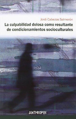 Culpabilidad Dolosa Como Resultante De Condicionamientos Socioculturales, La