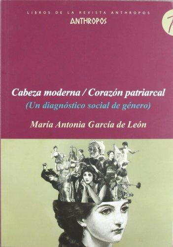 Cabeza Moderna / Corazon Patriarcal (Un Diagnostico Social De Genero)