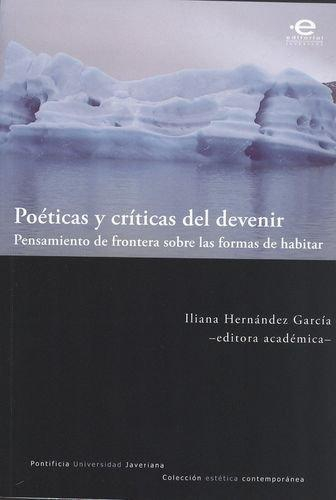 Poeticas Y Criticas Del Devenir Pensamiento De Frontera Sobre Las Formas De Habitar