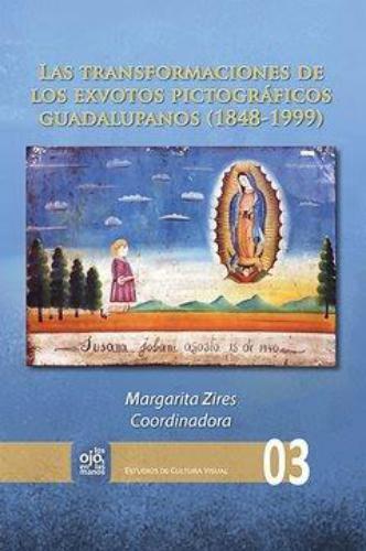 Transformaciones De Los Exvotos (+Cd) Pictograficos Guadalupanos 1848-1999, Las