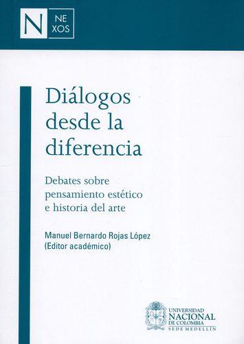 Dialogos Desde La Diferencia Debates Sobre Pensamiento Estetico E Historia Del Arte