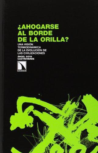Ahogarse Al Borde De La Orilla? Una Vision Termodinamica De La Evolucion De Las Civilizaciones