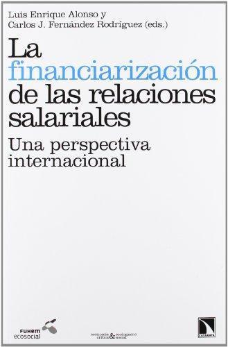 Financiarizacion De Las Relaciones Salariales. Una Perspectiva Internacional, La