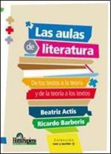 Aulas de literatura, Las. De los textos a la teoría y de la teoría a los textos