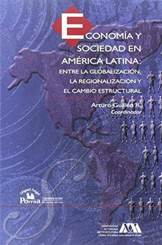 Economía y sociedad en América Latina: entre la globalización, la regionalización y el cambio