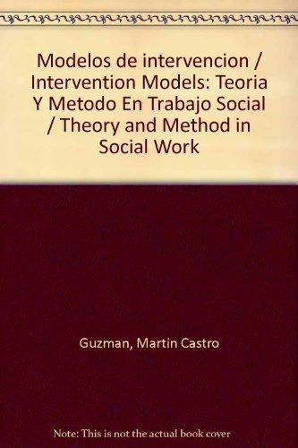 Modelos de intervención. Teoría y método en trabajo social