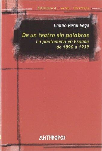 De Un Teatro Sin Palabras La Pantomima En España De 1890 A 1939