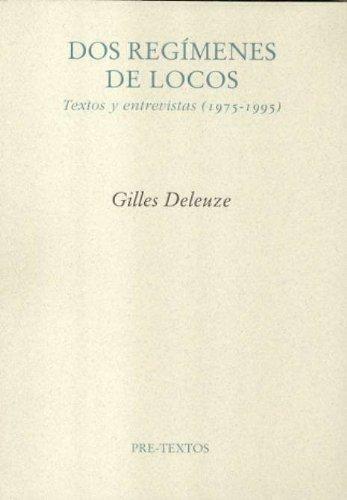 Dos regímenes de locos. Textos y entrevistas, 1975-1995