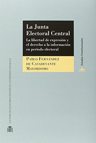 Junta Electoral Central. La Libertad De Expresion Y El Derecho A La Informacion, La