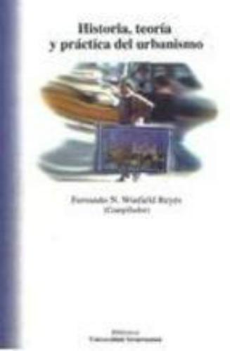 Historia, teoría y práctica del urbanismo.  (1ra reimpresión 2010)