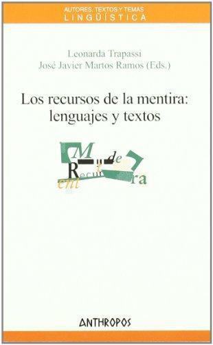 Recursos De La Mentira: Lenguajes Y Textos, Los