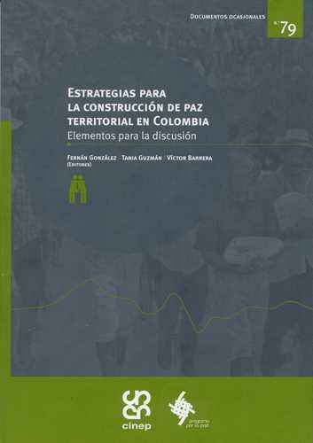 Estrategias Para La Construccion De Paz Territorial En Colombia Elementos Para La Discusion