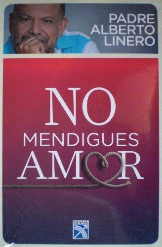No Mendigues Amor