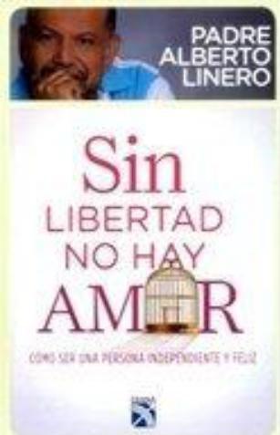 Sin Libertad No Hay Amor