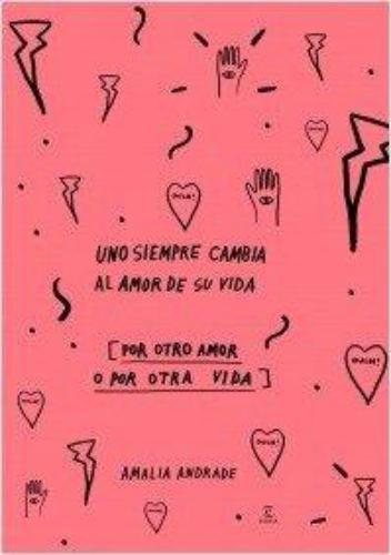 Uno Siempre Cambia Al Amor De Su Vida - Edición Es