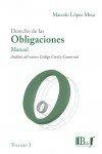 Derecho De Las Obligaciones (Vol.I Y Ii) Manual. Analisis Del Nuevo Codigo Civil Y Comercial