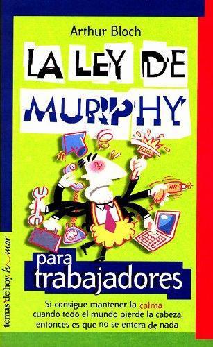 La Ley De Murphy Para Trabajadores