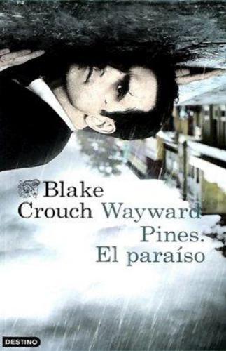 Wayward Pines: El Paraiso