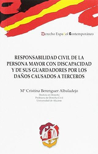 Responsabilidad Civil De La Persona Mayor Con Discapacidad Y De Sus Guaradadores Por Los Daños Causados A Terc