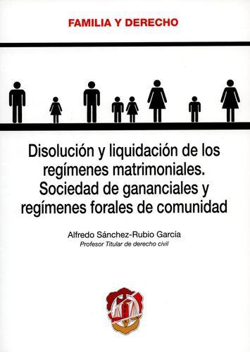 Disolucion Y Liquidacion De Los Regimenes Matrimoniales Socidad De Gananciales Y Regimenes Forales De Comunida