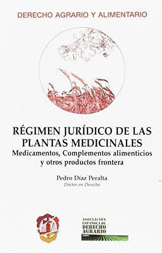 Regimen Juridico De Las Plantas Medicinales Medicamentos Complementos Alimenticios Y Otros Productos Frontera