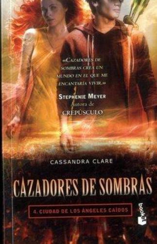 Cazadores De Sombras 4. Ciudad De Los Angeles Caid