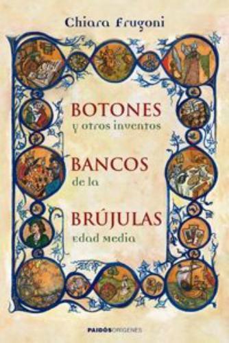 Botones, Bancos, Brujulas Y Otros Inventos De La Edad Media