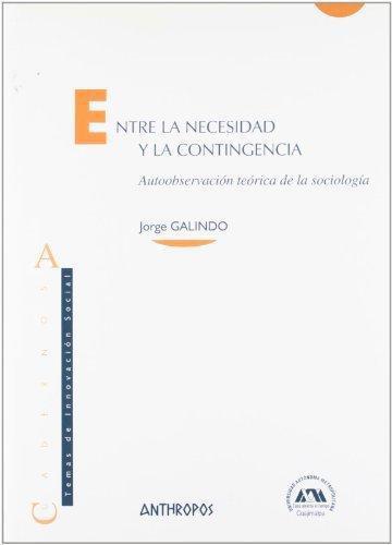 Entre La Necesidad Y La Contingencia Autoobservacion Teorica De La Sociologia