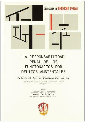 Responsabilidad Penal De Los Funcionarios Por Delitos Ambientales, La