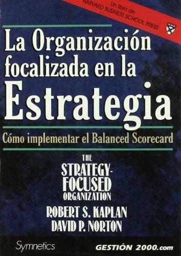 La Organizacion Focalizada En La Estrategia