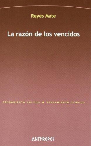 Razon De Los Vencidos (2da Ed), La