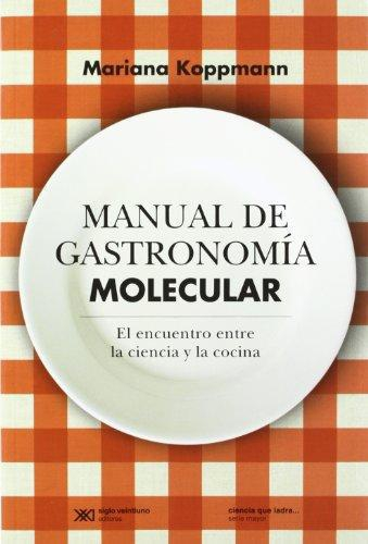 Manual De Gastronomia (2da Ed) Molecular El Encuentro Entre La Ciencia Y La Cocina