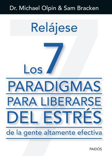 Relajese Los 7 Paradigmas Para Librarse Del Estrés