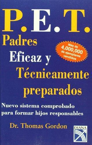 P.E.T. Padres Eficaz Y Tecnicamente Preparados