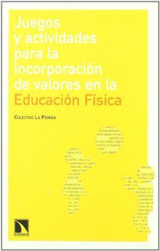 Juegos Y Actividades Para La Incorporacion De Valores En La Educacion Fisica