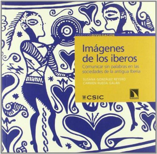 Imagenes De Los Iberos. Comunicar Sin Palabras En Las Sociedades De La Antigua Iberia