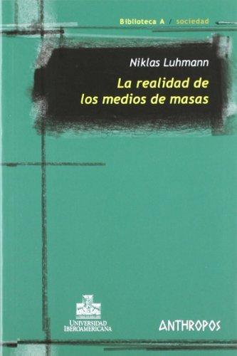 Realidad De Los Medios (1ra Reimp) De Masas, La