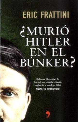 Murio Hitler En El Bunker?