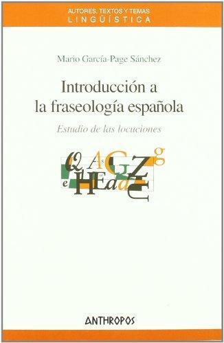 Introduccion A La Fraseologia Española Estudio De Las Locuciones