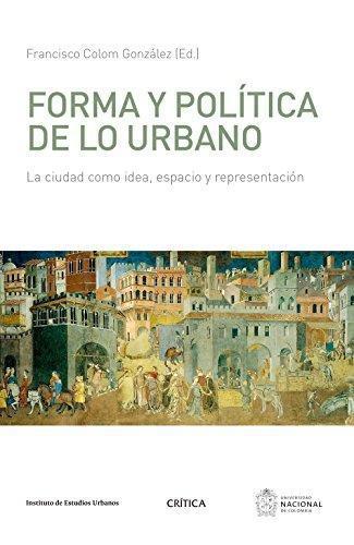 Forma Y Politica De Lo Urbano
