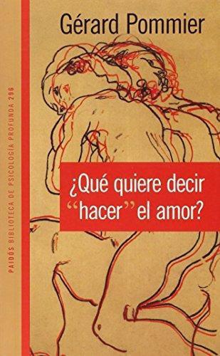 Que Quiere Decir Hacer El Amor?