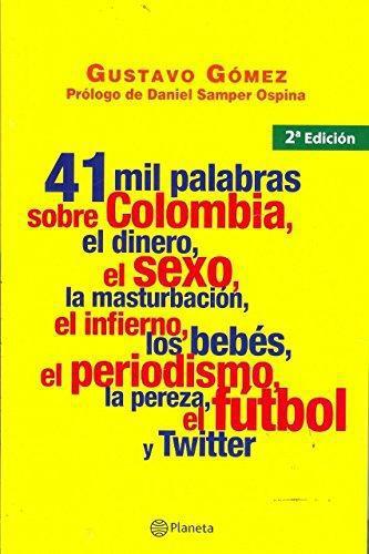 41 Mil Palabras Sobre Colombia,Dinero,Sexo...